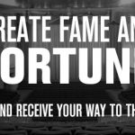 Create Fame and Fortune