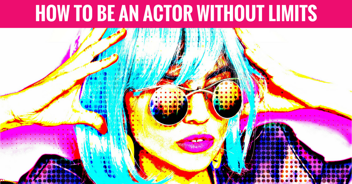 How To Be An Actor Without Limits