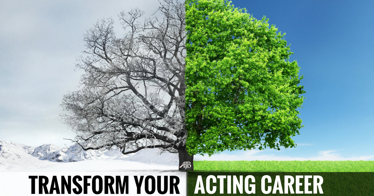 transform acting career mindset